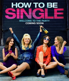 Yes, I Watched 'How To Be Single' Just Now